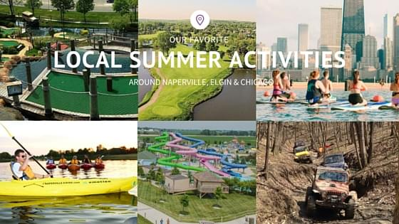 Summer Activities near Elgin, Naperville and Chicago IL